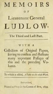 Cover of: Memoirs of Edmund Ludlow, esq., Lieutenant General of the Horse, Commander in Chief of the forces in Ireland, one of the Council of State, and a Member of the Parliament which began on November 3, 1640