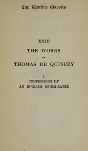 Cover of: The confessions of an English opium-eater