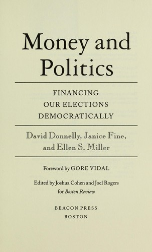 Money and politics : financing our elections democratically by