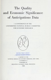 Cover of: The quality and economic significance of anticipations data | Universities--National Bureau Committee for Economic Research.