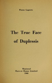 Cover of: The true face of Duplessis