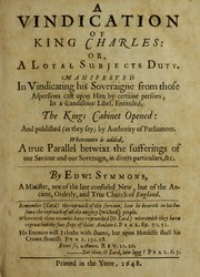Cover of: A vindication of King Charles, or, A loyal subjects duty