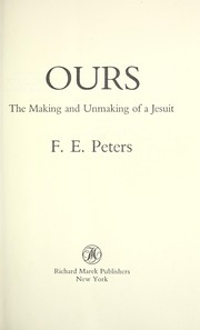 Cover of: Ours, the making and unmaking of a Jesuit