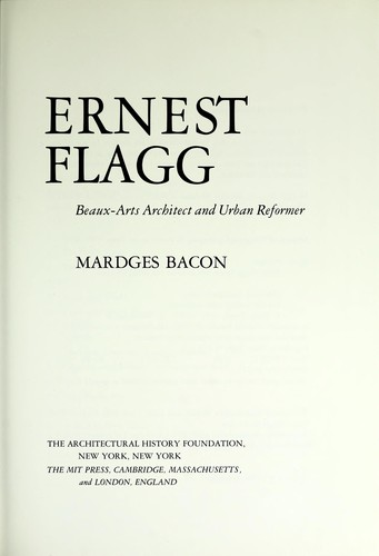 Ernest Flagg : beaux-arts architect and urban reformer by