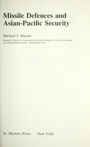 Missile defenses and Asian-Pacific security by Michael J. Mazarr