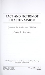 Cover of: Fact and fiction of healthy vision