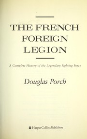 Cover of: The French Foreign Legion | Douglas Porch