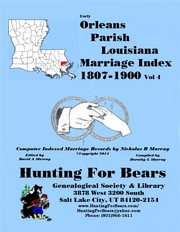 19th Century Orleans Parish La Marriage Records Vol 4 1807-1900 by Nicholas Russell Murray