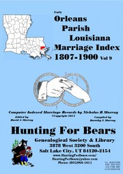 19th Century Orleans Par LA Marriage Index v9 1807-1900 by Nicholas Russell Murray, Dorothy Ledbetter Murray