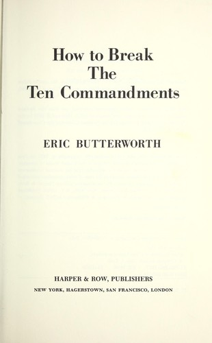 How to break the Ten commandments by Butterworth, Eric.