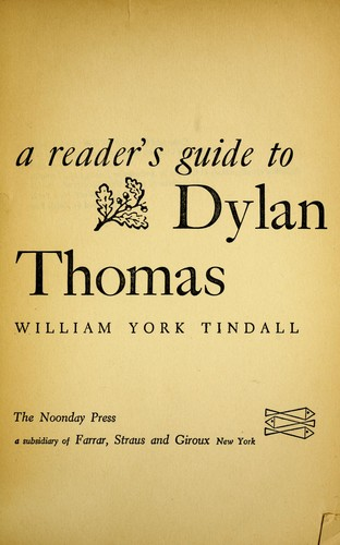 A reader's guide to Dylan Thomas. by William York Tindall