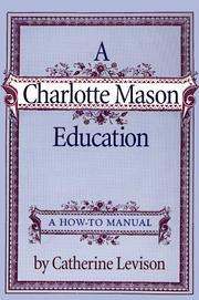 A Charlotte Mason education by Catherine Levison