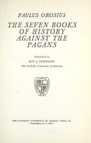 The seven books of history against the pagans by Paulus Orosius
