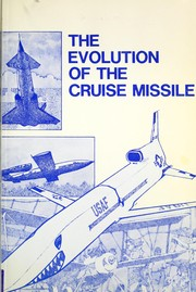 The evolution of the cruise missile by Kenneth P. Werrell