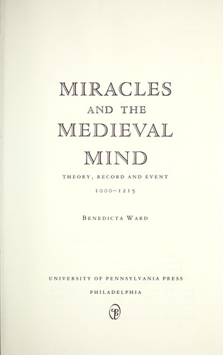 Miracles and the medieval mind : theory, record, and event, 1000-1215 by