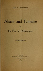 Cover of: Alsace and Lorraine on the eve of deliverance