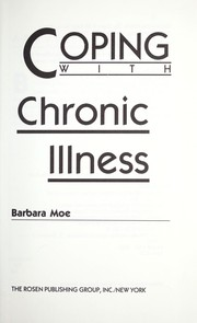 Cover of: Coping with chronic illness | Barbara A. Moe