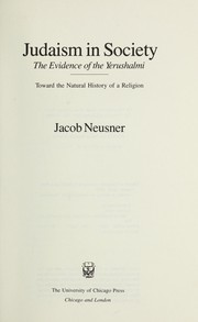 Cover of: Judaism in society: the evidence of the Yerushalmi : toward the natural history of a religion