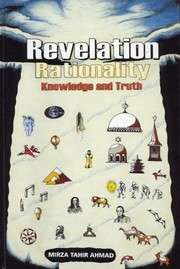 Cover of: Revelation, rationality, knowledge and truth | Mirzā Ṭāhir Aḥmad