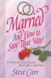 Cover of: Married and How to Stay That Way | Steve Carr