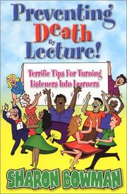 Cover of: Preventing Death By Lecture! | Sharon L. Bowman