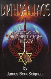 Cover of: Birth of an Age (Book Two of the Christ Clone Trilogy, 2nd Edition) | James Beauseigneur