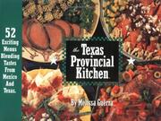 Cover of: The Texas provincial kitchen cookbook | Melissa Guerra