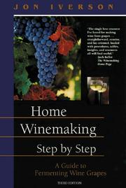 Cover of: Home winemaking, step-by-step | Jon Iverson