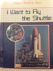 Cover of: I want to fly the shuttle | Baker, David