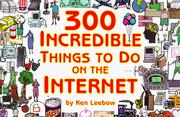 Cover of: 300 Incredible Things to Do on the Internet  -- Vol. I (300 Incredible Things to Do on the Internet)