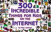 Cover of: 300 incredible things for kids on the Internet