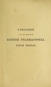 Cover of: Companion to the latest edition of the British pharmacopoeia | Peter Squire