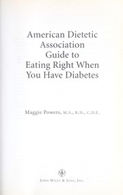 Cover of: American Dietetic Association guide to eating right when you have diabetes