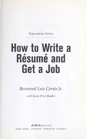 Cover of: How to write a résumé and get a job | CorteМЃs, Luis Reverend.