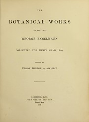 Cover of: The botanical works of the late George Engelmann, collected for Henry Shaw, esq