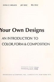 Cover of: How to create your own designs: an introduction to color, form & composition