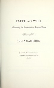 Cover of: Faith and will: weathering the storms in our spiritual lives