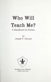 Cover of: Who Will Teach Me?: A Handbook for Parents