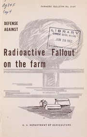 Cover of: Defense against radioactive fallout on the farm