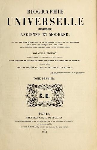 Biographie Universelle, Ancienne Et Moderne, Etc.