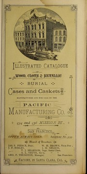 Illustrated catalogue of wood, cloth & metallic burial cases and caskets manufactured and for sale by the Pacific Manufacturing Co