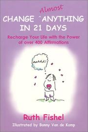 Cover of: Change Almost Anything in 21 Days | Ruth Fishel