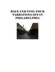 Cover of: Race and Vine: Four Narratives Set In Philadelphia
