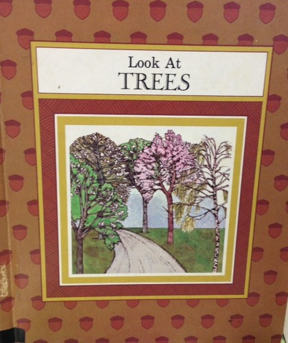 Look At Trees by Rena K. Kirkpatrick