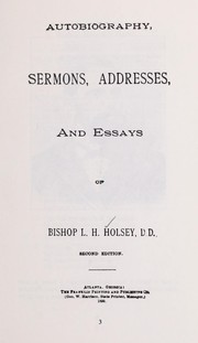 Cover of: Autobiography, sermons, addresses, and essays of Bishop L. H. Holsey | Holsey, Lucius Henry Bp