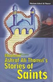 Cover of: Maulana Thanwi's Stories of Saints Translation, Qisasul Akbir