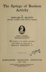 Cover of: The springs of business activity ... | Beatty, Edward Wentworth Sir