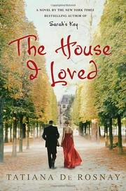 Cover of: The house I loved by Tatiana de Rosnay