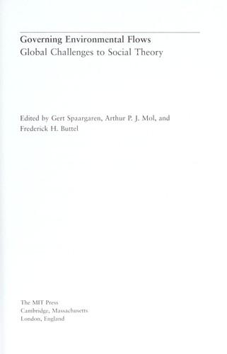 Governing environmental flows by edited by Gert Spaargaren, Arthur P.J. Mol, and Frederick H. Buttel