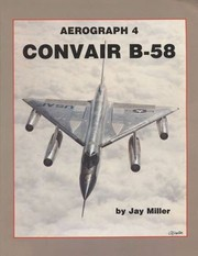 Cover of: Convair B-58 (Aerofax Aerograph №4)